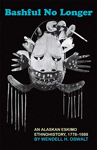 9780806142500: Bashful No Longer: An Alaskan Eskimo Ethnohistory, 1778–1988 (The Civilization of the American Indian Series)