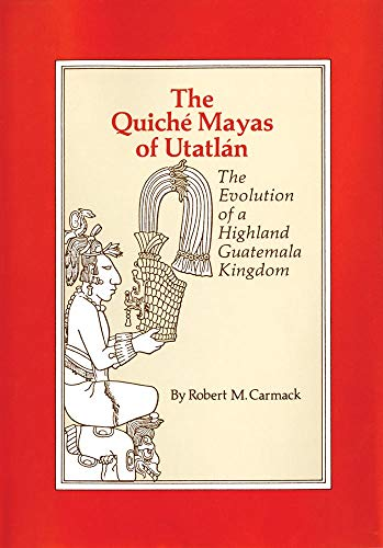 9780806142685: The Quiche Mayas of Utatlan: The Evolution of a Highland Guatemala Kingdom (Civilization of the American Indian (Paperback))