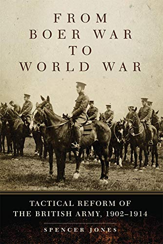 9780806142890: From Boer War to World War: Tactical Reform of the British Army, 1902-1914