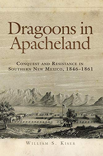 9780806143149: Dragoons in Apacheland: Conquest and Resistance in Southern New Mexico, 1846-1861