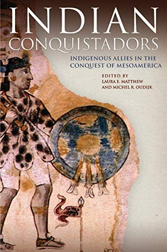 9780806143255: Indian Conquistadors: Indigenous Allies in the Conquest of Mesoamerica