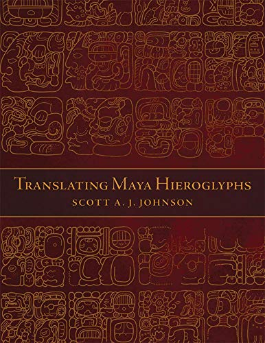 9780806143330: Translating Maya Hieroglyphs (Recovering Languages and Literacies of the Americas)