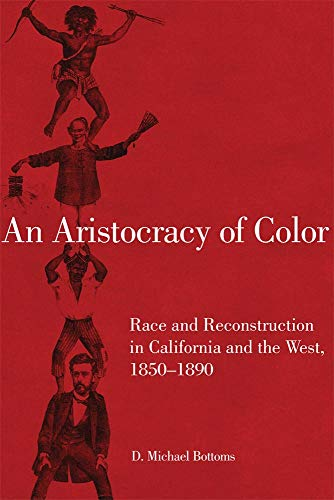 9780806143354: An Aristocracy of Color: Race and Reconstruction in California and the West, 1850–1890 (Race and Culture in the American West Series)