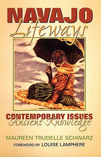9780806143699: Navajo Lifeways: Contemporary Issues, Ancient Knowledge
