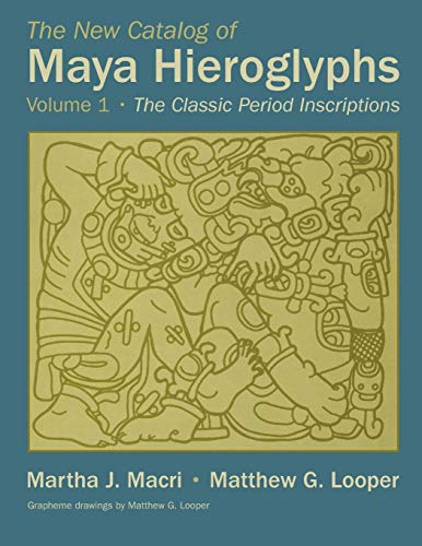 9780806143712: The New Catalog of Maya Hieroglyphs, Volume One: The Classic Period Inscriptions: 1 (Civilization of the American Indian)