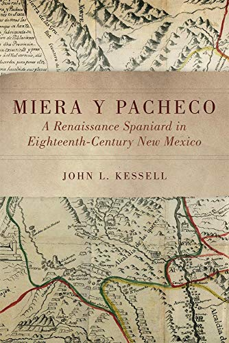 9780806143774: Miera y Pacheco: A Renaissance Spaniard in Eighteenth-Century New Mexico
