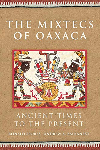 9780806143811: The Mixtecs of Oaxaca: Ancient Times to the Present (Civilization of the American Indian (Hardcover))