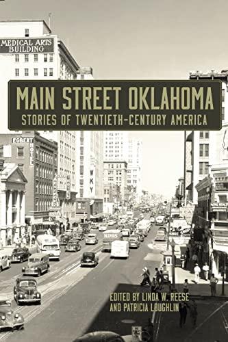 Main Street Oklahoma: Stories of Twentieth-Century America (Paperback): Linda W. Reese