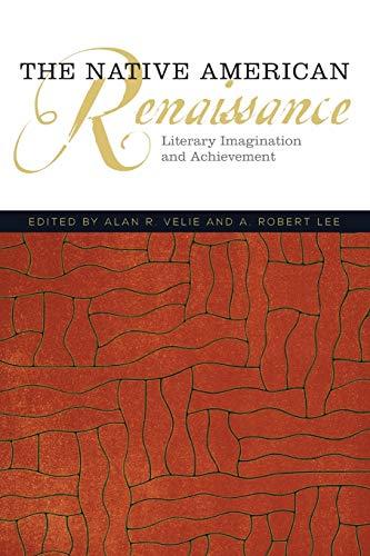 The Native American Renaissance: Literary Imagination and Achievement (American Indian Literature ...