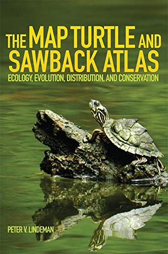 The Map Turtle and Sawback Atlas: Ecology, Evolution, Distribution, and Conservation (Animal ...