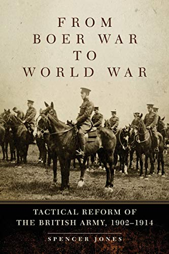 9780806144153: From Boer War to World War: Tactical Reform of the British Army, 1902-1914