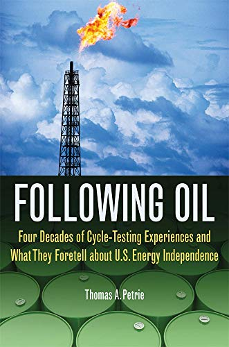 9780806144207: Following Oil: Four Decades of Cycle-Testing Experiences and What They Foretell about U.S. Energy Independence