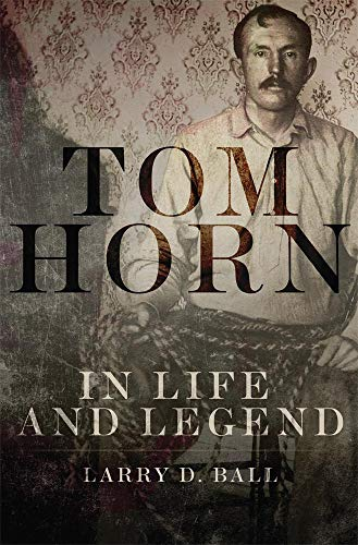 9780806144252: Tom Horn in Life and Legend