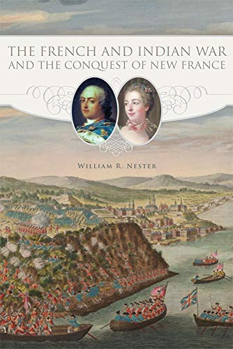9780806144351: The French and Indian War and the Conquest of New France