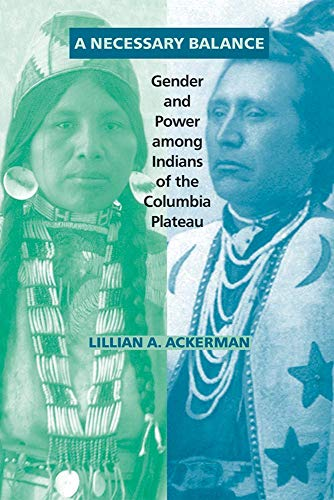 9780806144566: A Necessary Balance: Gender and Power among Indians of the Columbia Plateau (The Civilization of the American Indian Series)