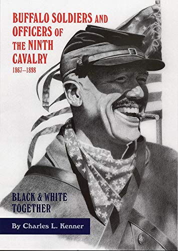 9780806144665: Buffalo Soldiers and Officers of the Ninth Cavalry, 1867–1898: Black and White Together