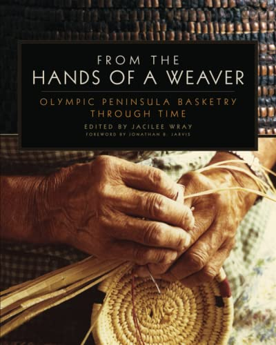 9780806144719: From the Hands of a Weaver: Olympic Peninsula Basketry through Time