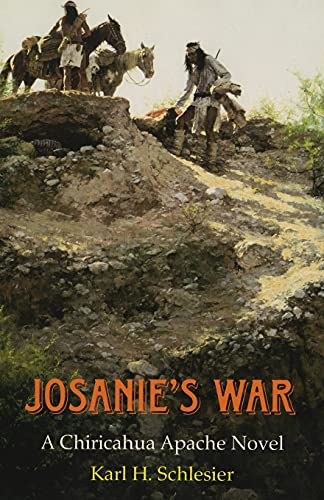 9780806144962: Josanie's War: A Chiricahua Apache Novel (American Indian Literature and Critical Studies)