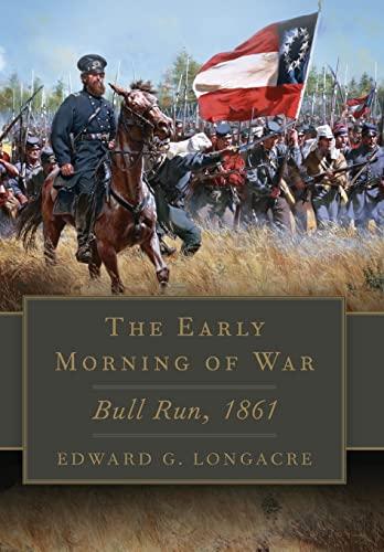 9780806144986: The Early Morning of War: Bull Run, 1861