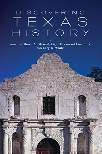 DISCOVERING TEXAS HISTORY: Glasrud Bruce A. Light Townsend Cummins & Cary D. Wintz, Eds.
