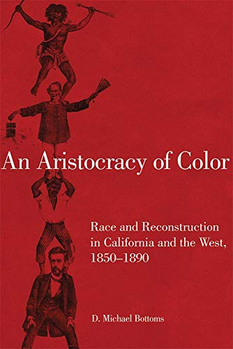 9780806146492: An Aristocracy of Color: Race and Reconstruction in California and the West, 1850 1890 (Race and Culture in the American West Series)