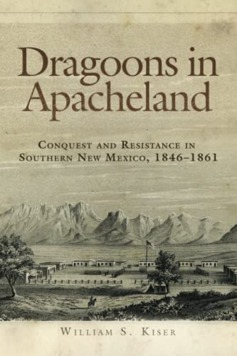 9780806146508: Dragoons in Apacheland: Conquest and Resistance in Southern New Mexico, 1846-1861