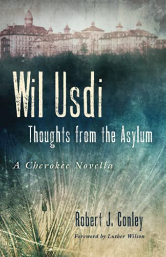 Wil Usdi: Thoughts from the Asylum, a Cherokee Novella (American Indian Literature and Critical ...