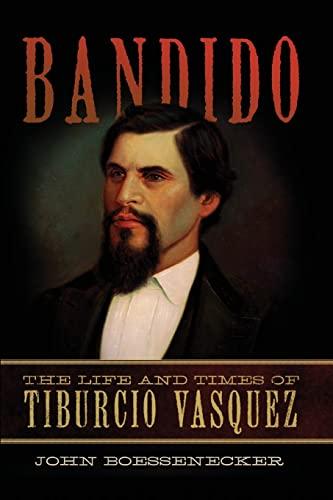 9780806146812: Bandido: The Life and Times of Tiburcio Vasquez