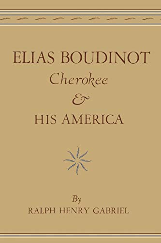 9780806147987: Elias Boudinot, Cherokee, and His America (The Civilization of the American Indian Series)