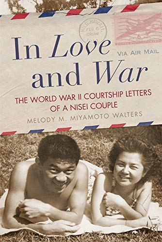 9780806148205: In Love and War: The World War II Courtship Letters of a Nisei Couple