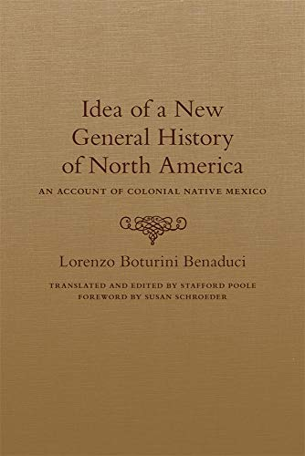 9780806148335: Idea of a New General History of North America: An Account of Colonial Native Mexico
