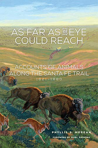 9780806148540: As Far as the Eye Could Reach: Accounts of Animals along the Santa Fe Trail, 1821–1880