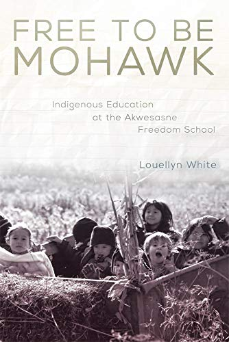 9780806148656: Free to Be Mohawk: Indigenous Education at the Akwesasne Freedom School (New Directions in Native American Studies series)