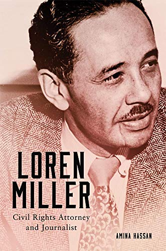 9780806149165: Loren Miller: Civil Rights Attorney and Journalist (Race and Culture in the American West Series)