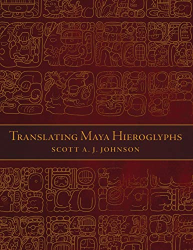 9780806151212: Translating Maya Hieroglyphs