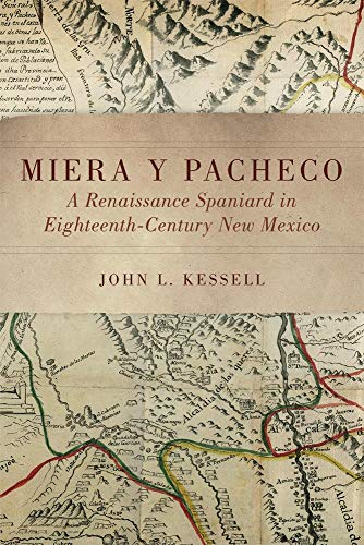 9780806151878: Miera y Pacheco: A Renaissance Spaniard in Eighteenth-Century New Mexico