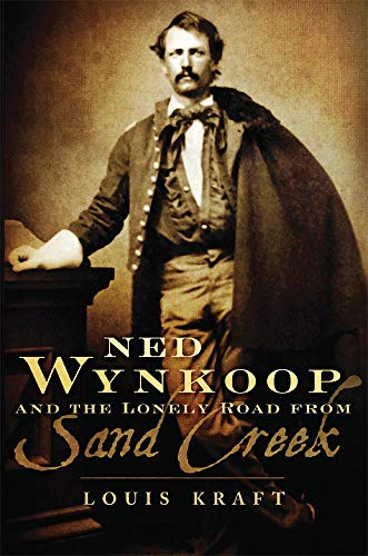 9780806151885: Ned Wynkoop and the Lonely Road from Sand Creek