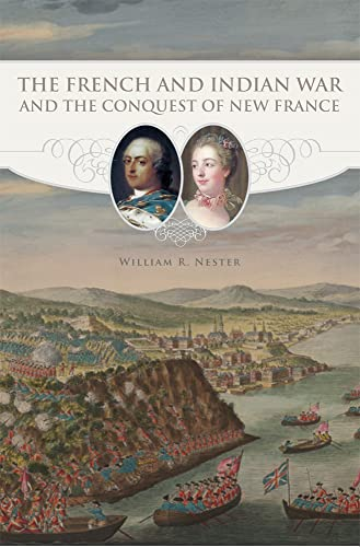 9780806151892: The French and Indian War and the Conquest of New France