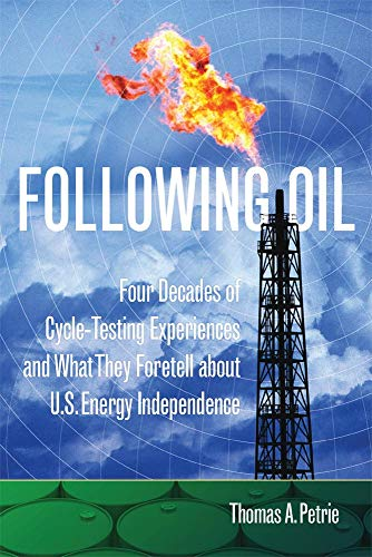 9780806152042: Following Oil: Four Decades of Cycle-Testing Experiences and What They Foretell about U.S. Energy Independence