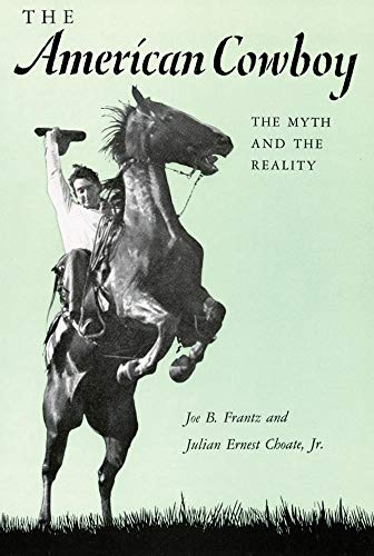 9780806152851: The American Cowboy: The Myth and the Reality