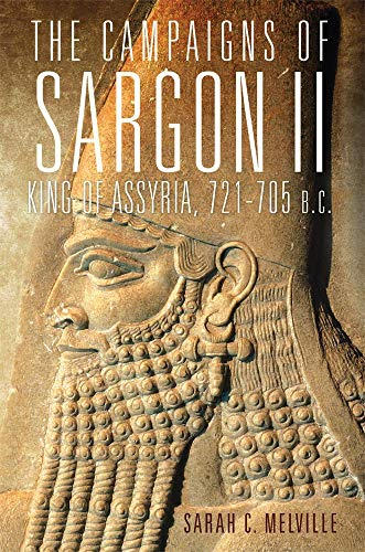 The Campaigns of Sargon II, King of Assyria, 721705 B.C. (Hardcover): Sarah C. Melville
