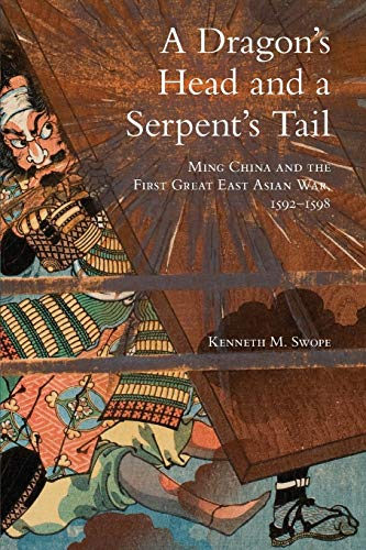 9780806155814: A Dragon's Head and a Serpent's Tail: Ming China and the First Great East Asian War, 1592–1598 (Campaigns and Commanders Series)