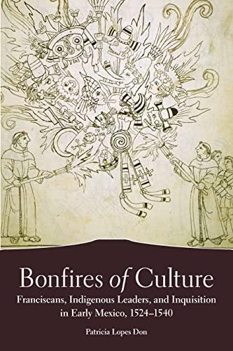 Bonfires of Culture - Franciscans, Indigenous Leaders,: Patricia Lopes Don