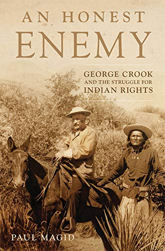 9780806165004: An Honest Enemy: George Crook and the Struggle for Indian Rights