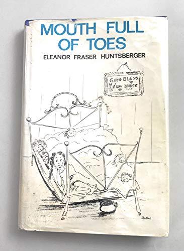 Mouth full of toes: Eleanor Fraser Huntsberger