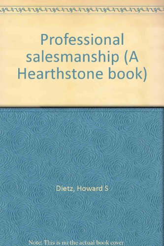 Professional salesmanship (A Hearthstone book): Dietz, Howard S
