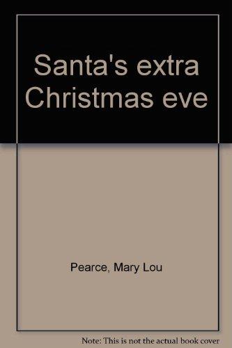 Santa's extra Christmas eve: Pearce, Mary Lou