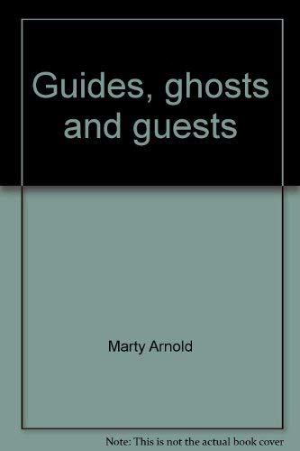 GUIDES, GHOSTS AND GUEST: ARNOLD, MARTY