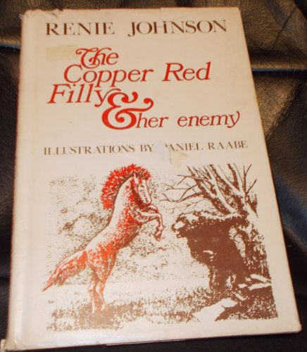 THE COPPER RED FILLY & HER ENEMY.: Johnson, Renie.