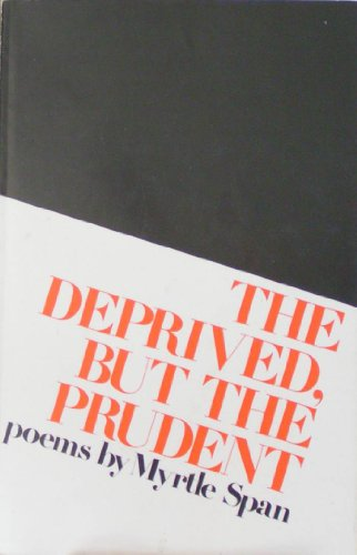 9780806209302: The Deprived, but the Prudent (Poems by Myrtle Span)
